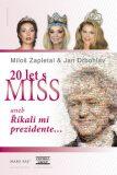 Dvacet let s Miss - Miloš Zapletal, Jan Drbohlav