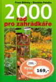 2000 rad pro zahrádkáře - Stanislav Peleška, ...
