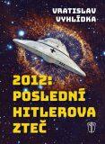 2012: Poslední Hitlerova zteč - Vratislav Vyhlidka