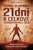 21 dní k celkové transformaci těla - Mark Sisson