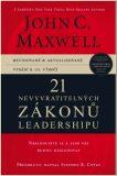 21 Nevyvratitelných Zákonů Leadershipu - John C. Maxwell