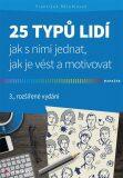 25 typů lidí - jak s nimi jednat, jak je vést a motivovat - František Bělohlávek