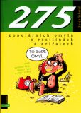 275 populárních omylů o rostlinách a zvířatech - Petr Morkes, Ulrich Schmid