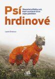 Psí hrdinové - Laura Greaves