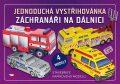 Záchranáři na dálnici - Jednoduchá vystřihovánka - Ivan Zadražil