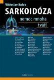 Sarkoidóza – nemoc mnoha tváří - Vítězslav Kolek