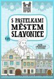 S pastelkami městem Slavonice - Eva Chupíková
