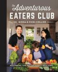 The Adventurous Eaters Club : Mastering the Art of Family Mealtime - Misha Collins, Vicki Collins