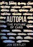 Autopia : The Future of Cars - Jon Bentley