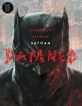 Batman: Damned - Brian Azzarello, Lee Bermejo