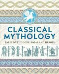 Classical Mythology: Myths and Legends of the Ancient World - Arcturus