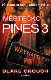 Městečko Pines 3 - Blake Crouch