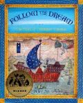Follow the Dream : The Story of Christopher Columbus - Petr Sís