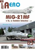 AERO č.63 - MiG-21MF v čs. a českém letectvu 1.díl - Miroslav Irra