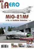 MiG-21MF v čs. a českém letectvu 1.díl - Miroslav Irra