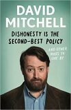 Dishonesty is the Second-Best Policy : And Other Rules to Live By - David Mitchell