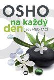 Osho na každý den 365 meditací - Osho Rajneesh