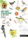 Můj sešit pozorování a aktivit Ptáci - Herrmann Éve, Rocchi Roberta