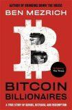 Bitcoin Billionaires : A True Story of Genius, Betrayal and Redemption - Ben Mezrich