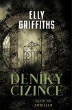 Deníky cizince - Elly Griffiths