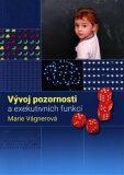 Vývoj pozornosti a exekutivních funkcí - Marie Vágnerová