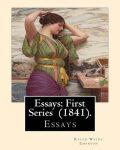 Essays: First Series  (1841) - Ralph Waldo Emerson