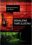 Odhalená tvář zločinu - Jan Stach, Miroslav Kučera