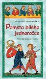 Pomsta bílého jednorožce - Vlastimil Vondruška