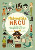 Matematika hrou 6: 4.–5. třída. Piráti na palubu! Mořské dobrodružství se zlomky, procenty a desetinnými čísly - Linda Bertola