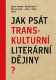 Jak psát transkulturní literární dějiny? - Ladislav Futtera, ...
