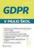 GDPR Řešení problémů v praxi škol - Eva Janečková