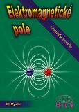 Elektromagnetické pole - základy teorie - Jiří Myslík