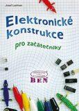 Elektronické konstrukce pro začátečníky - Ladman Josef