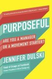 Purposeful: Are You a Manager … or a Movement Starter? - Dulski