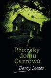 Přízraky domu Carrowů - Darcy Coates