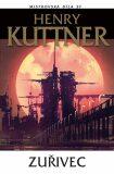 Zuřivec - Henry Kuttner
