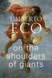 On the Shoulders of Giants - Umberto Eco