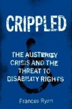 Crippled : Austerity and the Demonization of Disabled People - Frances Ryan