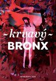 Krvavý Bronx - Kateřina Tučková, ...