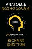 Anatomie rozhodování - Richard Shotton