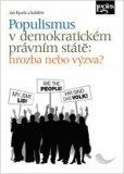 Populismus v demokratickém právním státě: hrozba, nebo výzva? - Jan Kysela