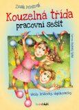 Kouzelná třída pracovní sešit - Úkoly, křížovky, doplňovačky - Zuzana Pospíšilová, ...