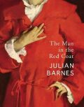 The Man in the Red Coat - Julian Barnes