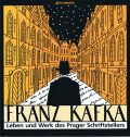 Franz Kafka - The Life and Work of a Prague Writer -
