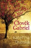 Člověk Gabriel - Kateřina Dubská