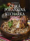 Česká pohanková kuchařka - Hana Čechová Šimková