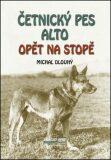 Četnický pes Alto opět na stopě - Michal Dlouhý
