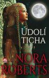 Údolí ticha - Nora Robertsová