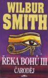 Řeka bohů III - Čaroděj - Wilbur Smith