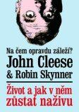 Život a jak v něm zůstat naživu - John Cleese, Robin Skynner